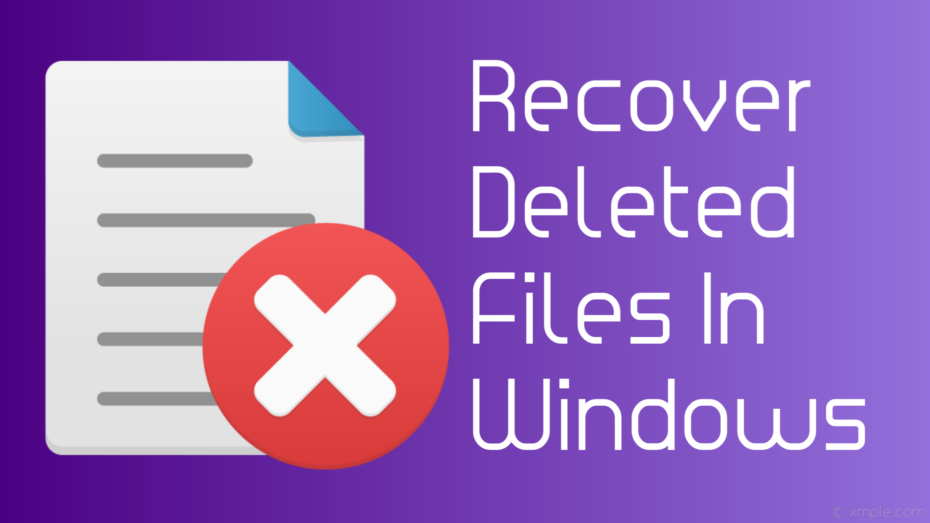 How To Recover Deleted Files In Windows - Restore Deleted Files